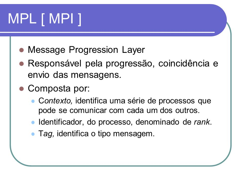 MPL [ MPI ] Message Progression Layer